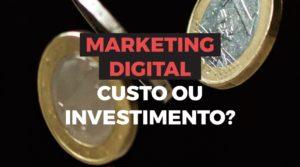 """Imagem de três moedas de um real no ar sob um fundo preto com o título Marketing Digital: Custo ou Investimento"""" em destaque"""