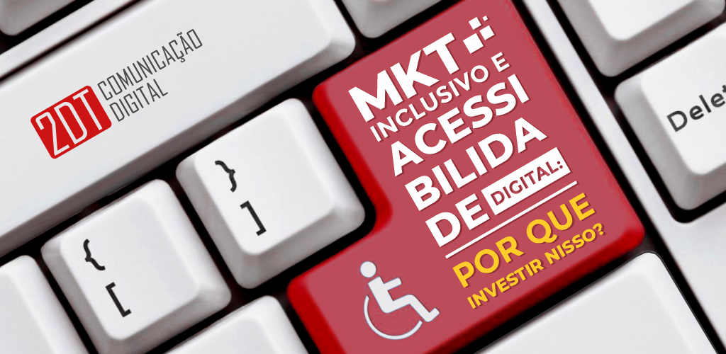 """acessibilidade digital: teclado de computador com a frase """"mkt inclusivo e acessibilidade digital: por que investir nisso?"""" escrito na tecla Enter, que está pintada de vermelho"""